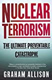 Allison, Graham: Nuclear Terrorism: The Ultimate Preventable Catastrophe