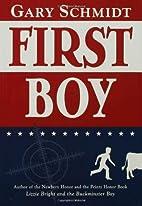 First Boy by Gary Schmidt