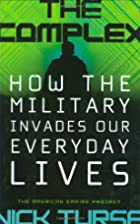 The Complex: How the Military Invades Our…