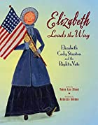 Elizabeth Leads the Way: Elizabeth Cady…