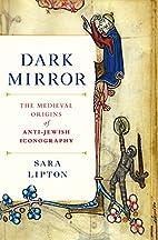 Dark Mirror: The Medieval Origins of…