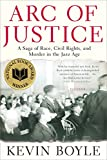 Boyle, Kevin: Arc Of Justice: A Saga Of Race, Civil Rights, And Murder In The Jazz Age