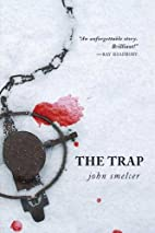 The Trap by John Smelcer