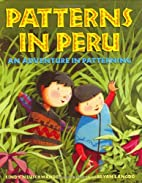 Patterns in Peru: An Adventure in Patterning…