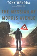 The Messiah of Morris Avenue: A Novel by…