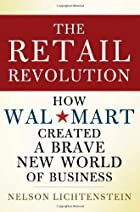 The Retail Revolution: How Wal-Mart Created…
