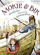 Mokie and Bik by Wendy Orr