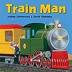 Train Man by Andrea Zimmerman