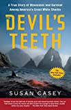 Casey, Susan: The Devil&#39;s Teeth: A True Story of Obsession And Survival Among America&#39;s Great White Sharks