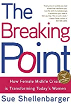 The Breaking Point: How Today's Women Are…