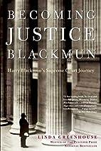 Becoming Justice Blackmun: Harry Blackmun's…
