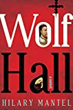Mantel, Hilary: Wolf Hall: A Novel (Man Booker Prize)