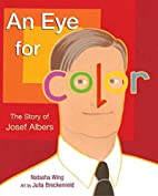 An Eye for Color: The Story of Josef Albers…