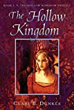 Dunkle, Clare B.: The Hollow Kingdom: Book I -- The Hollow Kingdom Trilogy