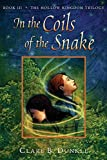 Dunkle, Clare B.: In the Coils of the Snake: Book III -- The Hollow Kingdom Trilogy