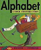 Alphabet Under Construction by Denise…