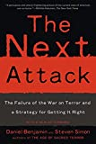 Daniel Benjamin: The Next Attack: The Failure of the War on Terror and a Strategy for Getting it Right