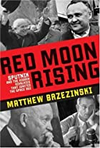 Red Moon Rising: Sputnik and the Hidden…