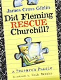 Giblin, James Cross: Did Fleming Rescue Churchill?: A Research Puzzle