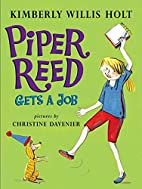 Piper Reed Gets a Job by Kimberly Willis…