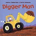 Digger Man by Andrea Zimmerman