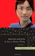 Revolution Is Not a Dinner Party by Ying…