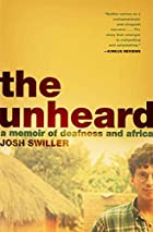The Unheard: A Memoir of Deafness and Africa…