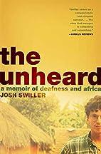 The Unheard: A Memoir of Deafness and Africa…