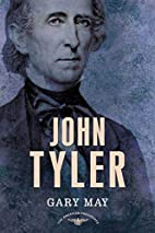 John Tyler by Gary May