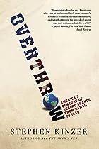 Overthrow: America's Century of Regime…