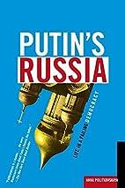 Putin's Russia by Anna Politkovskaja