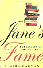 Jane's Fame: How Jane Austen Conquered the…