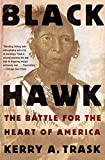 Trask, Kerry A.: Black Hawk: The Battle for the Heart of America