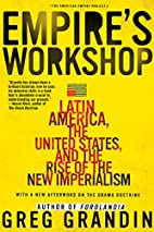 Empire's Workshop: Latin America, the United…