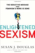 Enlightened Sexism: The Seductive Message…