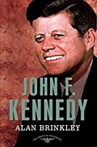 John F. Kennedy by Alan Brinkley
