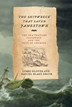 The Shipwreck That Saved Jamestown: The Sea…