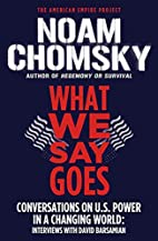 What We Say Goes: Conversations on U.S.…