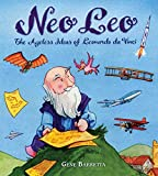 Barretta, Gene: Neo Leo: The Ageless Ideas of Leonardo da Vinci