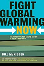 Fight Global Warming Now: The Handbook for…