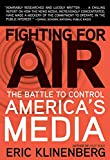 Klinenberg, Eric: Fighting for Air: The Battle to Control America's Media