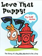 Love That Puppy!: The Story of a Boy Who…