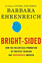 Bright-sided: How the Relentless Promotion…