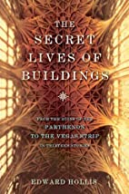 The Secret Lives of Buildings: From the…