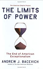 The Limits of Power: The End of American…