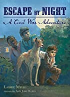 Escape by Night: A Civil War Adventure by…