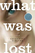 What Was Lost by Catherine O'Flynn