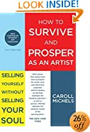 How to Survive and Prosper as an Artist: Selling Yourself Without Selling Your Soul