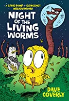 Night of the Living Worms: A Speed Bump and…