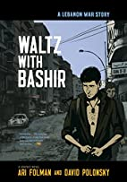 Waltz with Bashir: A Lebanon War Story by…